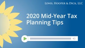2020 Mid-Year Tax Planning Tips