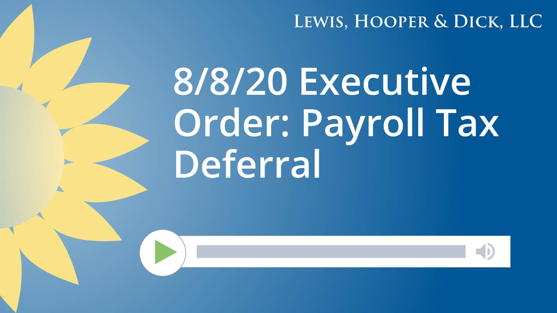 8/8/20 Executive Order: Payroll Tax Deferral